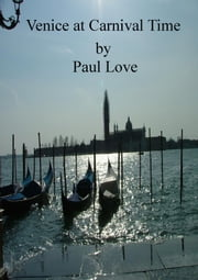Venice at Carnival Time ebook by Paul Love