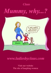 Mummy, why...? ebook by Claus