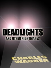 Deadlights and Other Nightmares ebook by Charles Wagner