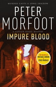 Impure Blood - A Captain Darac Novel 1 ebook by Peter Morfoot