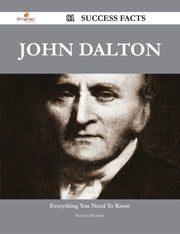 John Dalton 81 Success Facts - Everything you need to know about John Dalton ebook by Barbara Brennan