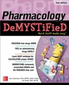 Pharmacology Demystified, Second Edition ebook by Mary Kamienski, Jim Keogh