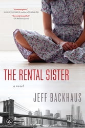 The Rental Sister - A Novel ebook by Jeff Backhaus