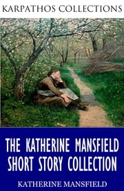 The Katherine Mansfield Short Story Collection ebook by Katherine Mansfield