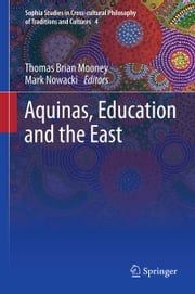 Aquinas, Education and the East ebook by Mark Nowacki,T. Brian Mooney