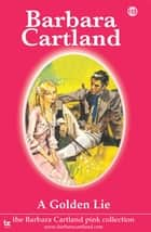 113. A Golden Lie ebook by Barbara Cartland