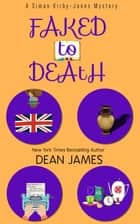 Faked to Death ebook by Dean James