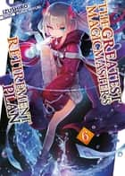 The Greatest Magicmaster's Retirement Plan: Volume 6 ebook by Izushiro