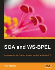 SOA and WS-BPEL ebook by Yuli Vasiliev