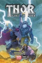 Thor: God of Thunder Vol. 2 - Godbomb ebook by Jason Aaron, Butch Guice