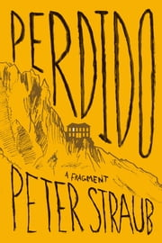 Perdido: A Fragment from a Work in Progress ebook by Peter Straub