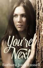You're Next ebook by Barbara Joan Russell