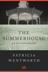 The Summerhouse ebook by Patricia Wentworth