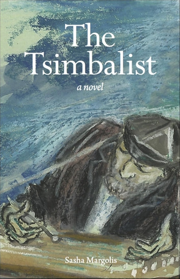 The Tsimbalist ebook by Sasha Margolis