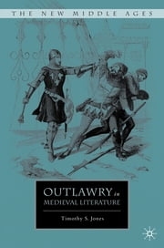 Outlawry in Medieval Literature ebook by Timothy Scott Jones