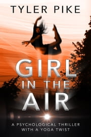 Girl in the Air ebook by Tyler Pike