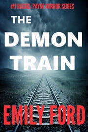The Demon Train (Book #1 in the Rachel Payne Horror Series) ebook by Emily Ford