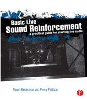 Basic Live Sound Reinforcement - A Practical Guide for Starting Live Audio ebook by Raven Biederman,Penny Pattison