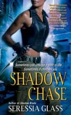 Shadow Chase ebook by Seressia Glass