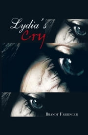 Lydia's Cry ebook by Brandy Farringer