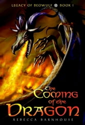 The Coming of the Dragon ebook by Rebecca Barnhouse
