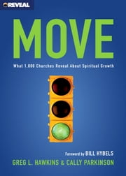 Move - What 1,000 Churches Reveal about Spiritual Growth ebook by Greg L. Hawkins,Cally Parkinson