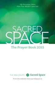 Sacred Space - The Prayer Book 2015 ebook by The Irish Jesuits