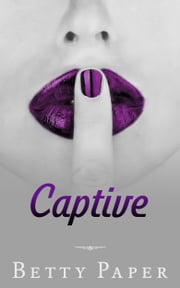 Captive ebook by Betty Paper