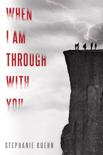 When I Am Through with You ebook by Stephanie Kuehn