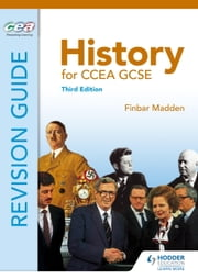 History for CCEA GCSE Revision Guide Third Edition ebook by Finbar Madden