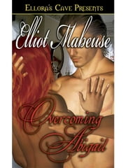 Overcoming Abigail ebook by Elliot Mabeuse