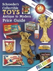 eBook Schroeder's Collectible Toys Antique to Modern 11th Ed ebook by CB Editors