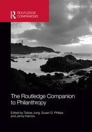 The Routledge Companion to Philanthropy ebook by Tobias Jung,Susan D. Phillips,Jenny Harrow