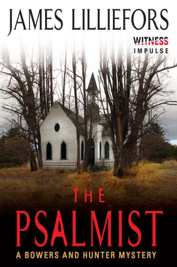 The Psalmist - A Bowers and Hunter Mystery ebook by James Lilliefors