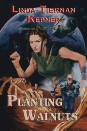 Planting Walnuts ebook by Linda Tiernan Kepner