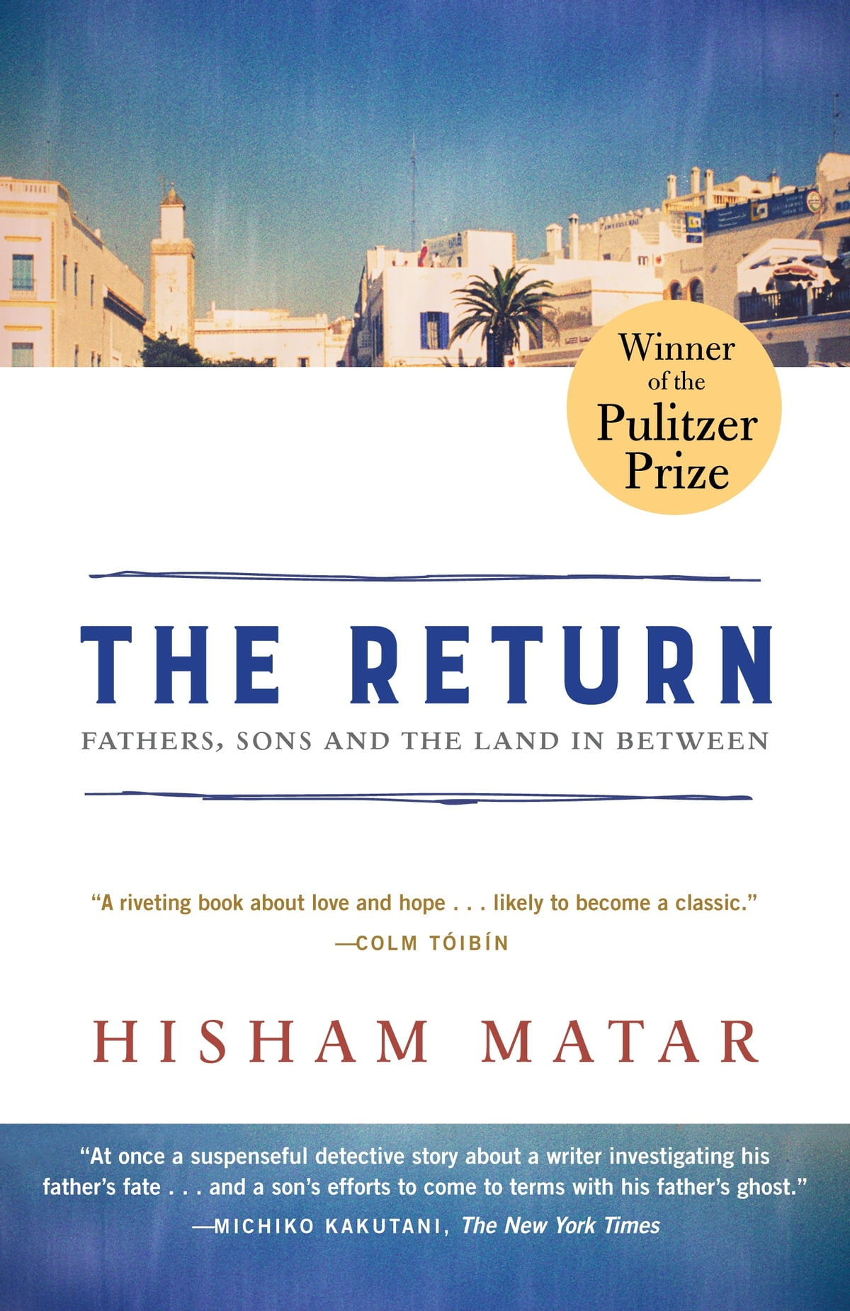 The Return (pulitzer Prize Winner)  Fathers, Sons And The Land In Between