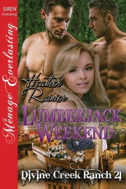 Lumberjack Weekend ebook by Heather Rainier