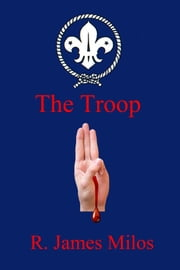 The Troop ebook by R. James Milos