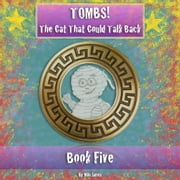 Tombs! The Cat That Could Talk Back - Book Five ebook by Milo James
