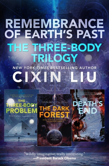 Remembrance of Earth's Past - The Three-Body Trilogy (The Three-Body Problem, The Dark Forest, Death's End) ebook by Cixin Liu