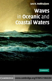 Waves in Oceanic and Coastal Waters ebook by Holthuijsen,Leo H.
