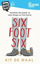 Six Foot Six ebook by Kit de Waal