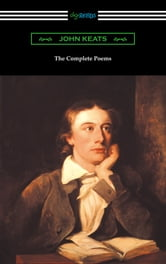 The Complete Poems of John Keats (with an Introduction by Robert Bridges) ebook by John Keats