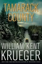 Tamarack County ebook by William Kent Krueger