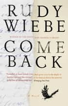 Come Back ebook by Rudy Wiebe