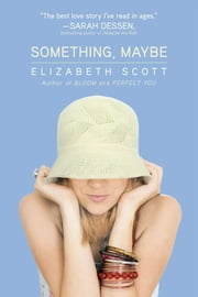 Something, Maybe ebook by Elizabeth Scott,Lisa Fyfe