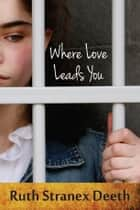 Where Love Leads You ebook by