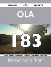 OLA 183 Success Secrets - 183 Most Asked Questions On OLA - What You Need To Know ebook by Rebecca Barr