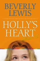 Holly's Heart Collection Two - Books 6-10 ebook by