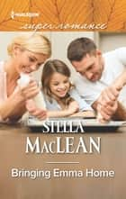 Bringing Emma Home ebook by Stella MacLean